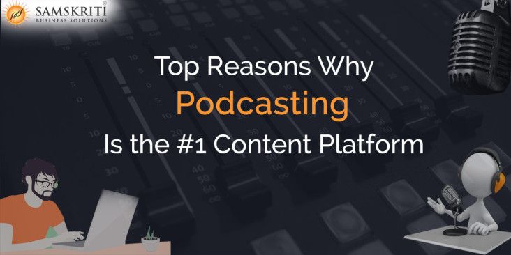 Top Reasons Why Podcasting Is the #1 Content Platform