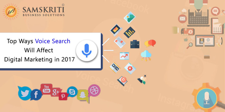 Top Ways Voice Search Will Affect Digital Marketing in 2017