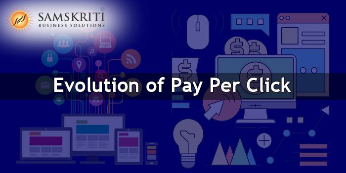 Evolution of Pay Per Click