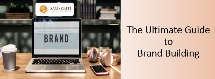 The Ultimate guide to brand building