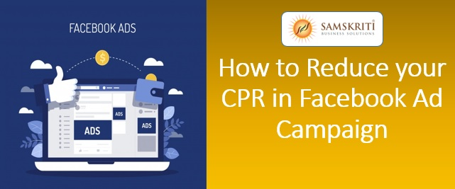 How to reduce cpr in facebook ad campaign