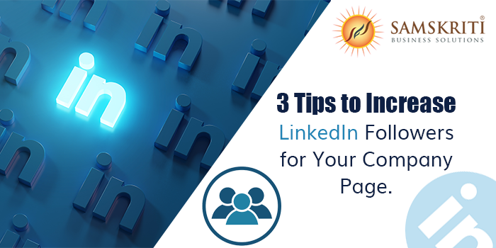 Increase LinkedIn Followers - Samskriti Solutions