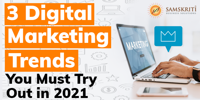 Digital Marketing Trends 2021
