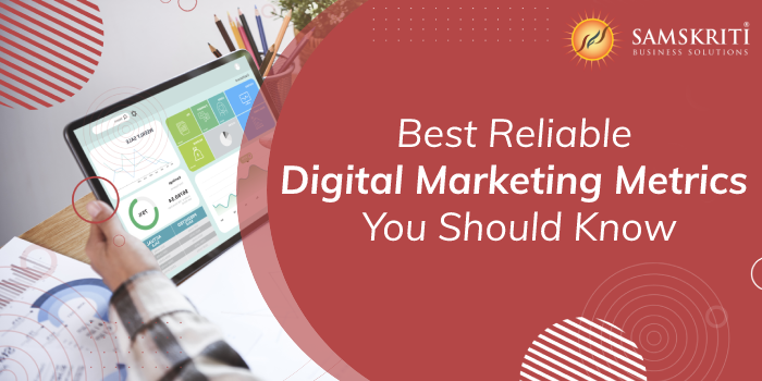 Best Reliable Digital Marketing Metrics You Should Know